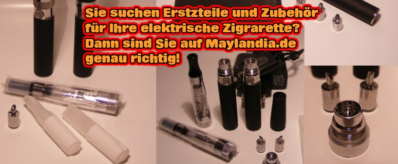 Viel Zubehör für Ihrer ego-CE E-Zigarette auf www.Maylandia.de